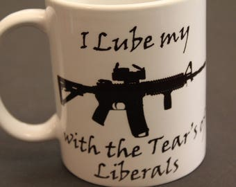 Liberal Tears, Iube liberal tears, Funny Coffee Mug, Adult Mug, Cup, Coffee, Liberal, USA, Joke, Gift, Gift for him, Gift for her, Gift for