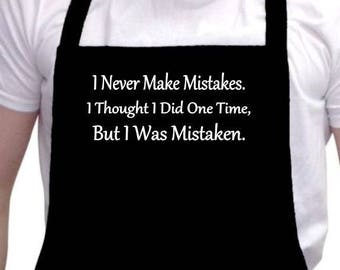I Never Make Mistakes Funny Black Kitchen Barbeque Gift Father's Day Apron