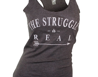 workout tank. gym tank top. motivational shirt. workout clothes. yoga clothes. gym tank. workout tank top. the struggle is real.