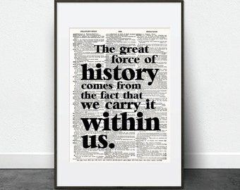 The great force of history comes from the fact that we carry it within us - James Baldwin - Author Book Quote - Vintage Dictionary Print