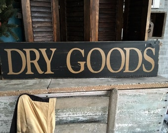 Dry Goods, Primitive Signs, Early American Decor, Colonial Decor