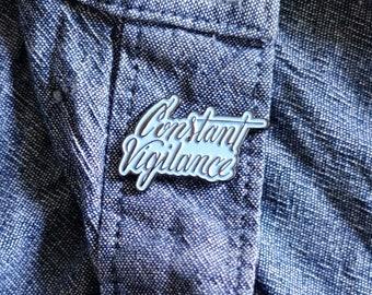 Constant Vigilance Enamel Pin