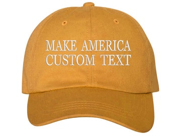 Custom Dad Hat Embroidered Dad Hat, MAKE AMERICA, Your text Here Personalized Custom Hat Personalized Baseball Cap,Choose Text, Burnt Yellow