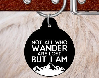 Not all who wander are lost Custom Pet ID Tag circle, Personalized Dog Tag, Identification name tag, Cat Tag, Anodized, Bag Tag
