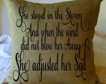 She stood in the Storm faux burlap pillow/ inspirational throw pillow | strong woman gift