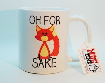 Oh for Sake Mug Cup - Fox - Coffee Tea - Funny