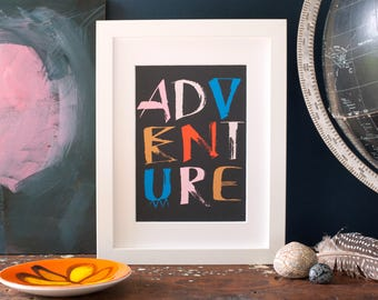 Adventure art print, inspirational typographic wall art, for travellers, for curious children, for librarians, encouraging gift for kids