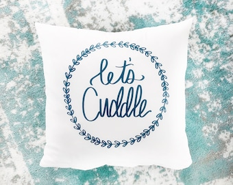Let's Cuddle Pillow Cover - Handlettered Design with Wreath - Custom Font Color for Hone Decor Pillow Cover - Living room and Bedroom Pillow