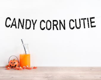 Candy Corn Cutie Banner, Halloween Party Decor, Halloween Sign, First Birthday, Birthday Party Decor, Baby Shower, Gold Glitter, Smash Cake
