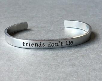 Friends Don't Lie / Stranger Things / Hand Stamped Bracelet / Geek Gift / Nerd Gift / Gift for Her / Gift Under 25 / Best Friend Gift