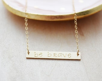 Be Brave Necklace - Gold Filled Bar Necklace - Hand Stamped Bar Jewelry - Be Brave Motivational Jewelry - Bravery - Daily Reminder