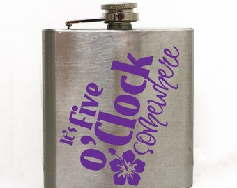It's Five O'clock Somewhere Flask -21st birthday gift, Girls Flask, Flask Gift, Flask Gift, Women's Birthday Gift, Friends Birthday Gift