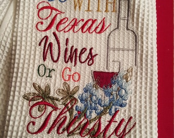 Go With Texas Wines Or Go Thirsty Novelty Hand Towel