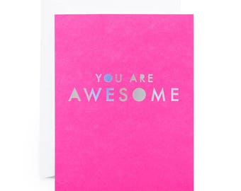 You Are Awesome Holographic Foil Friendship Card