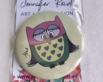 Owl Love You Forever 58mm Owl Badge