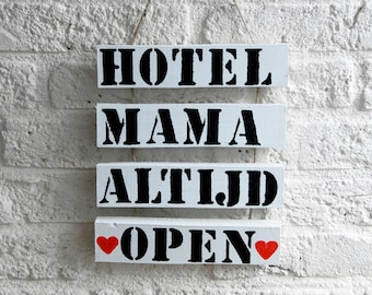 wooden textboard 'Hotel mama always open'
