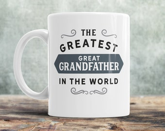 Greatest Great Grandfather, Great Grandfather Mug, Birthday Gift For Great Grandfather! Great Grandfather Gift, Great Grandfather Present