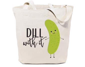 Dill With It Cotton Canvas Reusable Grocery Bag and Farmers Market Tote Bag, Food Pun, Shopping, Funny Women's Gift, Valentine's Day, Purse