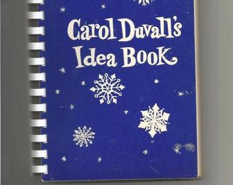 Carol Duvall's Idea Book - 1966