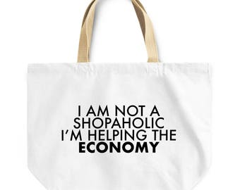 Funny tote bag shopaholic in denial best friend family coworker gift I am not a shopaholic I'm helping economy shopping travel gym bag T78