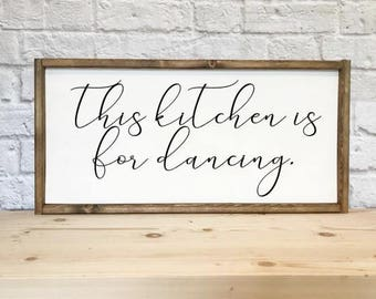This kitchen is for dancing sign, wood sign, kitchen decor, kitchen sign, home decor, kitchen wall art, dancing, Christmas gift