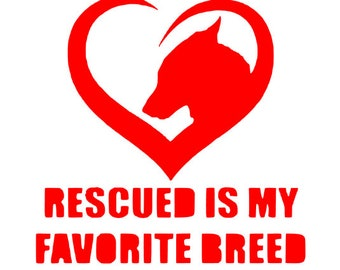 Rescued Is My Favorite Breed Decal - Adopt