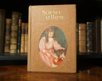 Antique Science Book - Science at Home - Experiments fo Young People - 1908 - Vintage Children's Book