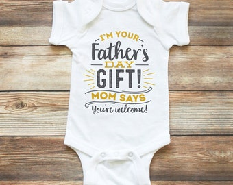 Fathers Day Gift from Baby - I'm your Father's Day Gift - Fathers Day Shirt from Kids - 1st Fathers Day Fathers Day Gift from Baby Girl Boy