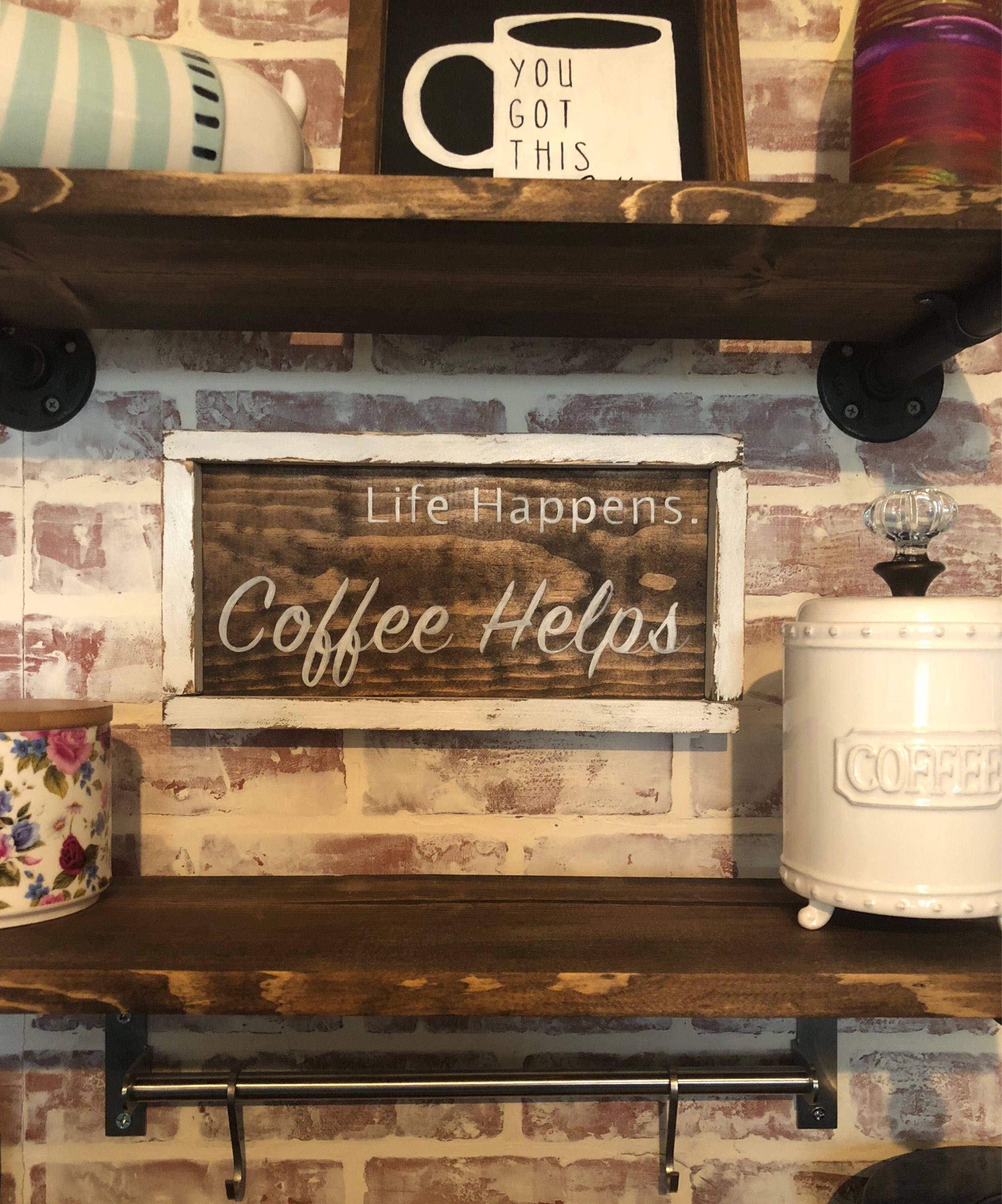 Life Happens Coffee Helps Coffee Sign Coffee Bar Kitchen Gift