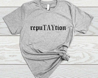 Taylor Swift, Reputation Tour shirt, Taylor Swift TShirt, Swiftie, 1989, Taylor Swift Lyrics Shirt, Shake it off, RepuTAYtion shirt, Big Rep