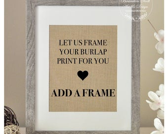 Burlap Add on Frame with purchase of Burlap Print