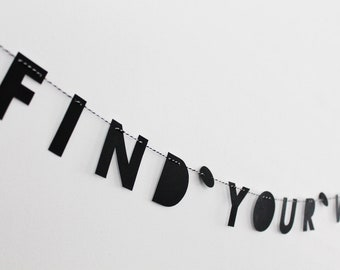 """FIND YOUR WILD // 2"""" strung monochrome letters, minimalist design, text only garland, inspirational modern quote, dorm room decor"""