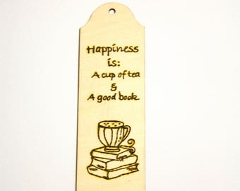 Happiness is; a cup of tea and a good book Wooden Pyrographed Bookmark with Quote and Tassel - updated style -