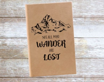 Personalized Not All Who Wander Are Lost Journal,Engraved,Lined, Personalized Notebook,Customized Chritmas Gift,Custom Leatherette Journal