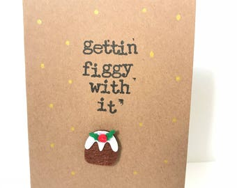 Getting figgy with it - Handmade Christmas Card