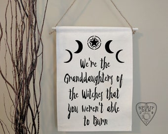 We are the Granddaughters of the Witches You Could Not Burn | Canvas Wall Banner | Witch Decor | Witch Art | Witch Gift | Wiccan Art | Moons