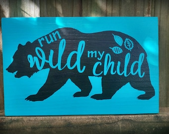 Nursery wall decor - Bear - Run wild my child- Handmade to Order