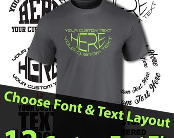 12 Custom Screen Printed Text Only T-shirts.  Choose Your Font and Text Layout.  Personalized T-shirt