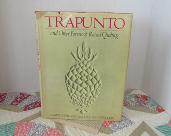 Trapunto and other forms of raised Quilting by Mary Morgan and Dee Mosteller