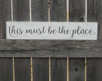 This Must Be The Place  sign /  Rustic Home Decor / Wooden Sign / Farmhouse Sign / Housewarming Gift / Gift Under 20