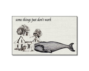 Some Things Just Dont Work fridge Magnet kitchen decor humor lifes lessons whale house