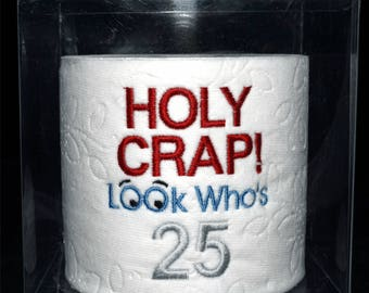 25th birthday gag gift, embroidered centerpiece  Holy Crap! 25th birthday toilet paper in clear display gift box