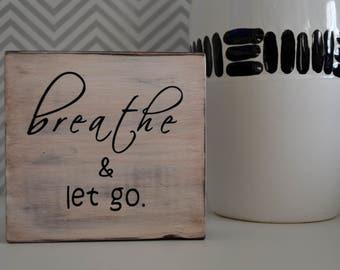 Breathe and let go sign, rustic wooden , spiritual gift, gift for yogi, yoga studio sign, zen decor, breathe sign, meditation room decor