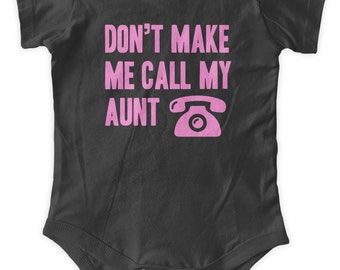 Don't Make Me Call My Aunt One Piece Body Suit Baby Graphic Infant Clothing Baby Shower Gift Short Sleeve Bodysuit