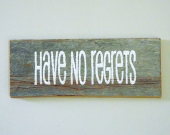 Have No Regrets - Reclaimed Barnwood Inspirational Wall Art Hand-Painted Wood Sign Rustic Decor