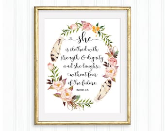 She is clothed with strength and dignity- Proverbs 31:25-Printable quote -Bible verse - Scripture-Watercolor floral -Wall Art- Wedding quote