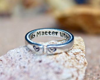 No Matter What, Mantra Ring, Inspirational ring, Forever and Always, Gift for BFF, Stacking Ring, Gift for Sister, Gift for Daughter, Friend