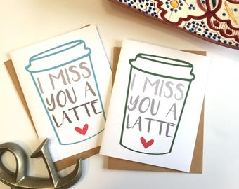 Miss You Card, Coffee Card, I Miss You A Latte, Friendship Card, Long Distance Friendship, Coffee Gift,  Miss You Gift, Missing You Card