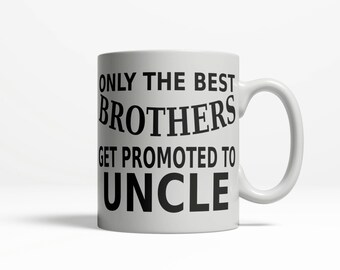 Baby Announcement to Brother | Soon to be Uncle Mug |  Get Promoted to Uncle | Soon to be Parents | Baby Shower Gift |  11oz Ceramic 85