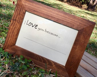 "Framed ""I love you because..."" Dry Erase Board"